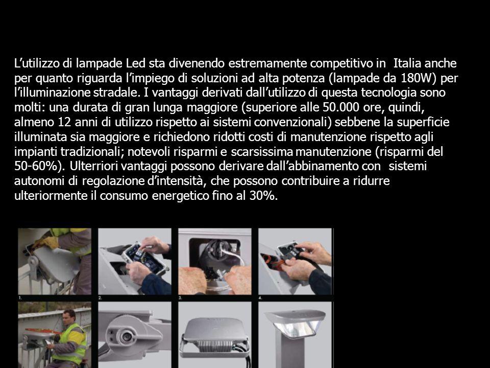 Lutilizzo di lampade Led sta divenendo estremamente competitivo in Italia anche per quanto riguarda limpiego di soluzioni ad alta potenza (lampade da