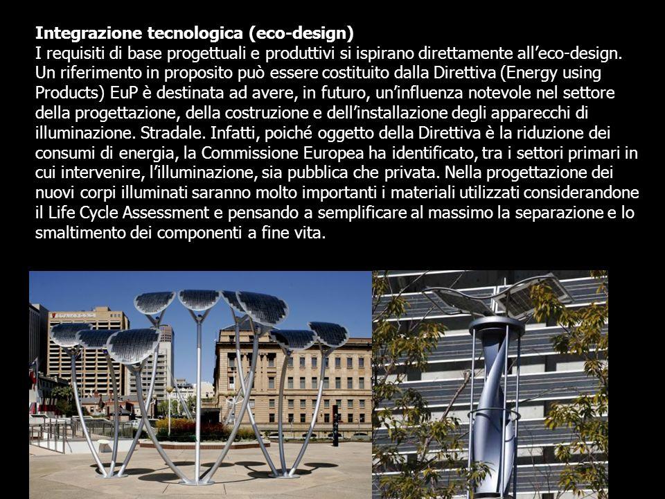 Integrazione tecnologica (eco-design) I requisiti di base progettuali e produttivi si ispirano direttamente alleco-design. Un riferimento in proposito