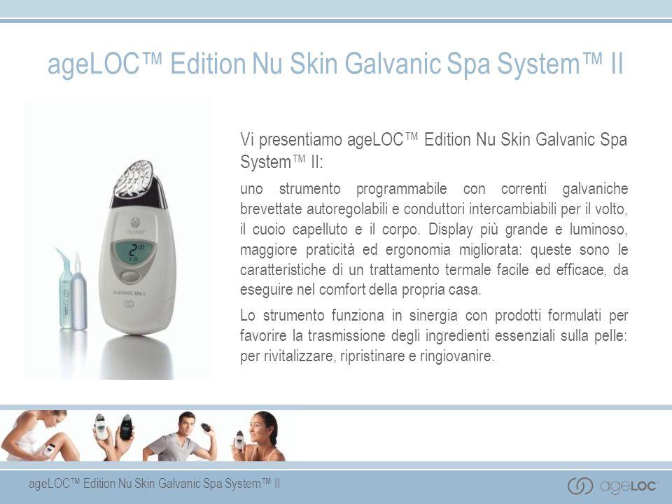 Vi presentiamo ageLOC Edition Nu Skin Galvanic Spa System II: uno strumento programmabile con correnti galvaniche brevettate autoregolabili e condutto