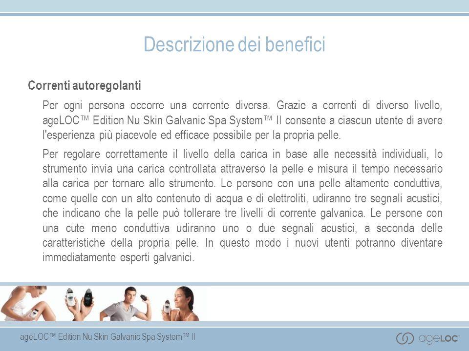 ageLOC Edition Nu Skin Galvanic Spa System II Correnti autoregolanti Per ogni persona occorre una corrente diversa. Grazie a correnti di diverso livel