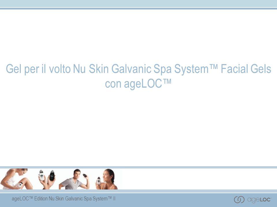 ageLOC Edition Nu Skin Galvanic Spa System II Gel per il volto Nu Skin Galvanic Spa System Facial Gels con ageLOC