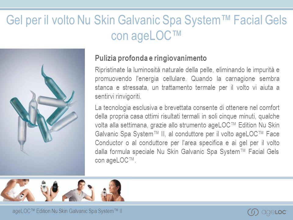 ageLOC Edition Nu Skin Galvanic Spa System II Gel per il volto Nu Skin Galvanic Spa System Facial Gels con ageLOC Pulizia profonda e ringiovanimento R