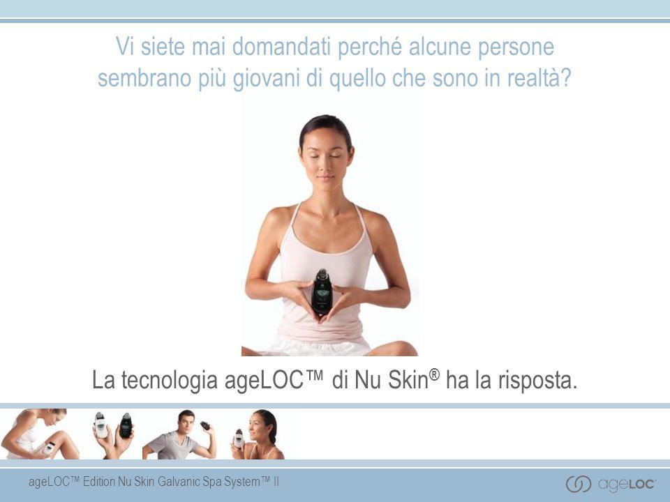 ageLOC Edition Nu Skin Galvanic Spa System II Vi siete mai domandati perché alcune persone sembrano più giovani di quello che sono in realtà? La tecno