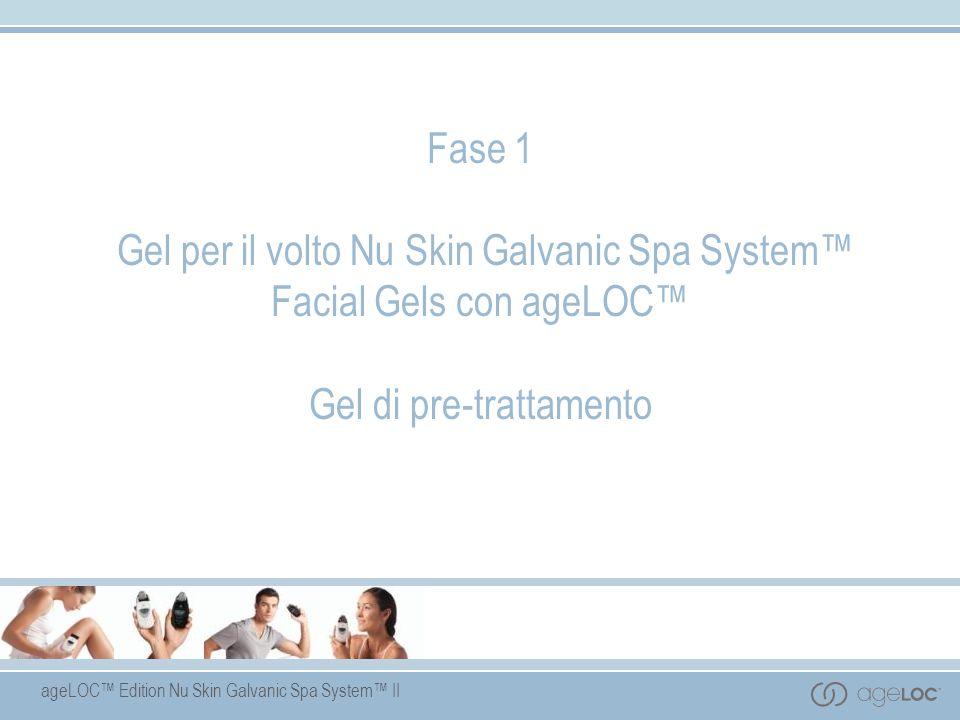 ageLOC Edition Nu Skin Galvanic Spa System II Fase 1 Gel per il volto Nu Skin Galvanic Spa System Facial Gels con ageLOC Gel di pre-trattamento