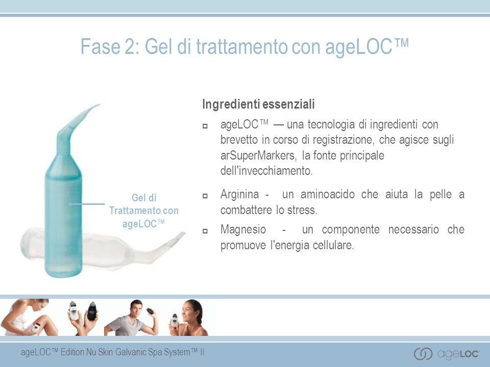 ageLOC Edition Nu Skin Galvanic Spa System II Gel di Trattamento con ageLOC Ingredienti essenziali ageLOC una tecnologia di ingredienti con brevetto i
