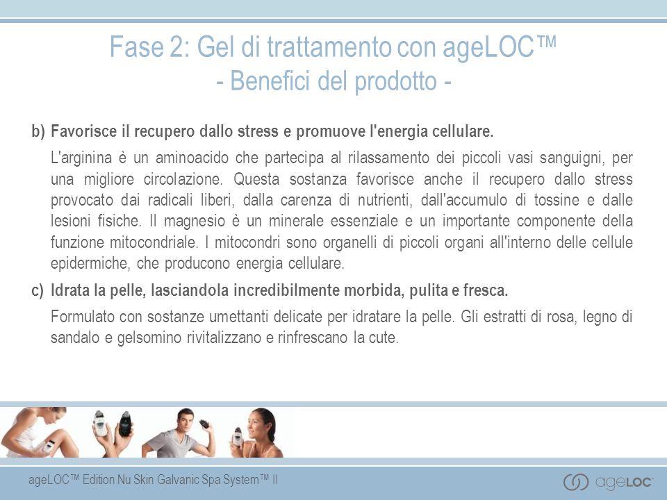 ageLOC Edition Nu Skin Galvanic Spa System II Fase 2: Gel di trattamento con ageLOC - Benefici del prodotto - b)Favorisce il recupero dallo stress e p