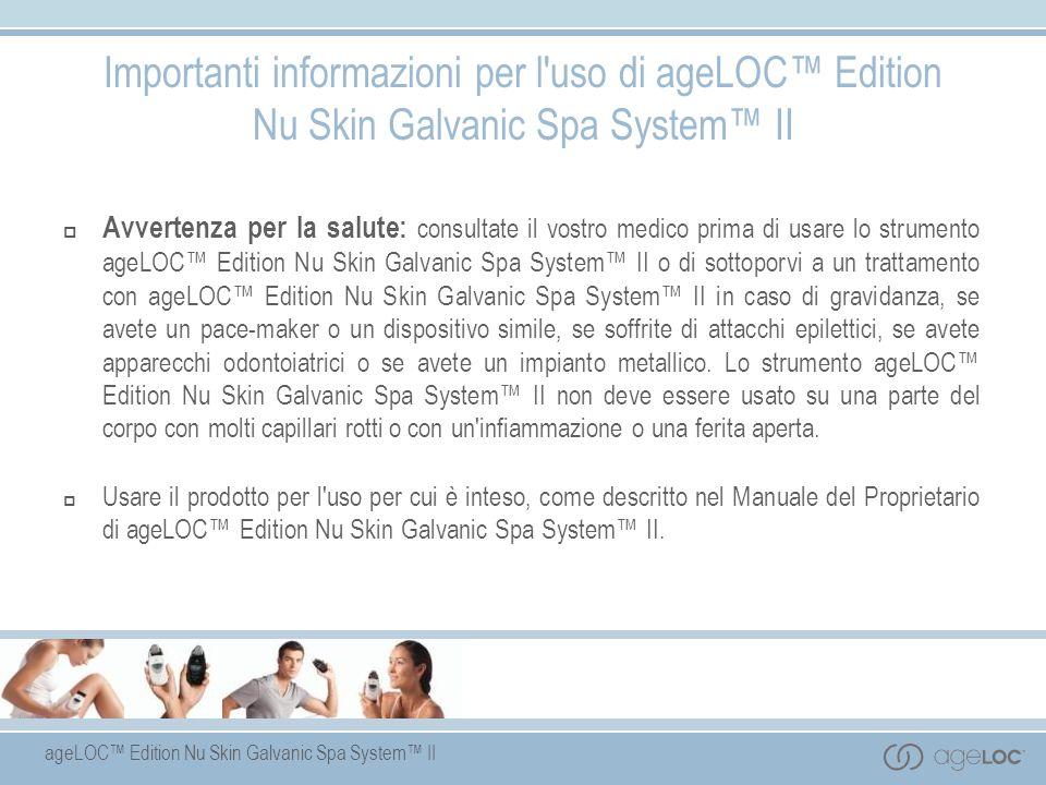 ageLOC Edition Nu Skin Galvanic Spa System II Importanti informazioni per l'uso di ageLOC Edition Nu Skin Galvanic Spa System II Avvertenza per la sal