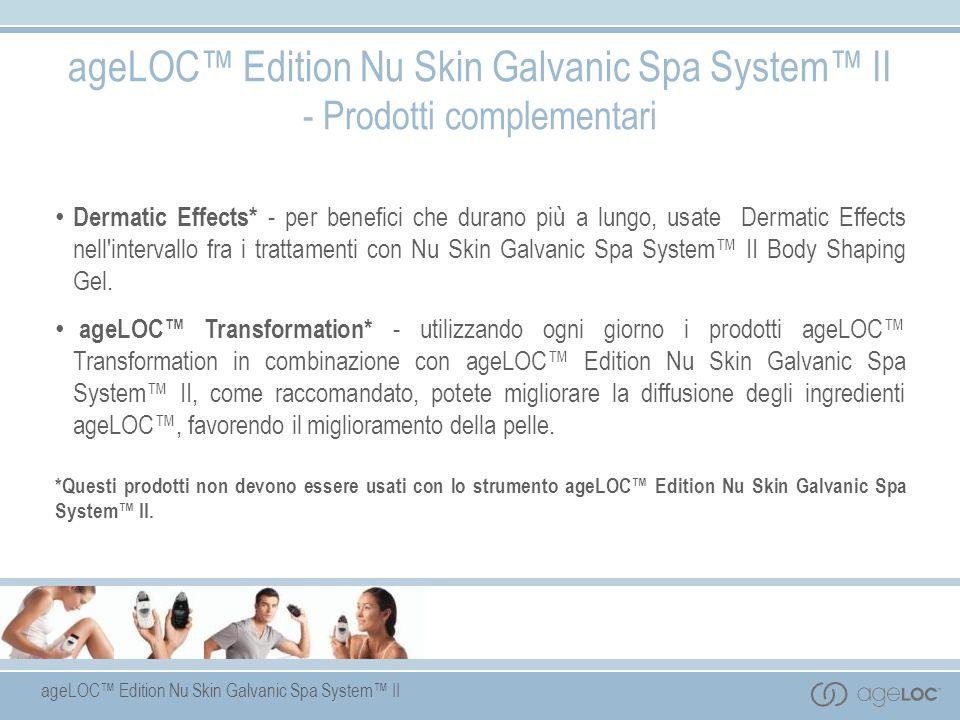 ageLOC Edition Nu Skin Galvanic Spa System II - Prodotti complementari Dermatic Effects* - per benefici che durano più a lungo, usate Dermatic Effects