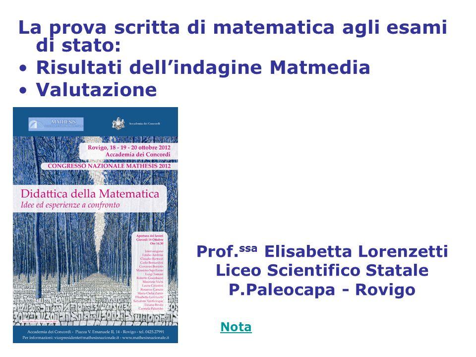 La prova scritta di matematica agli esami di stato: Risultati dellindagine Matmedia Valutazione Prof. ssa Elisabetta Lorenzetti Liceo Scientifico Stat