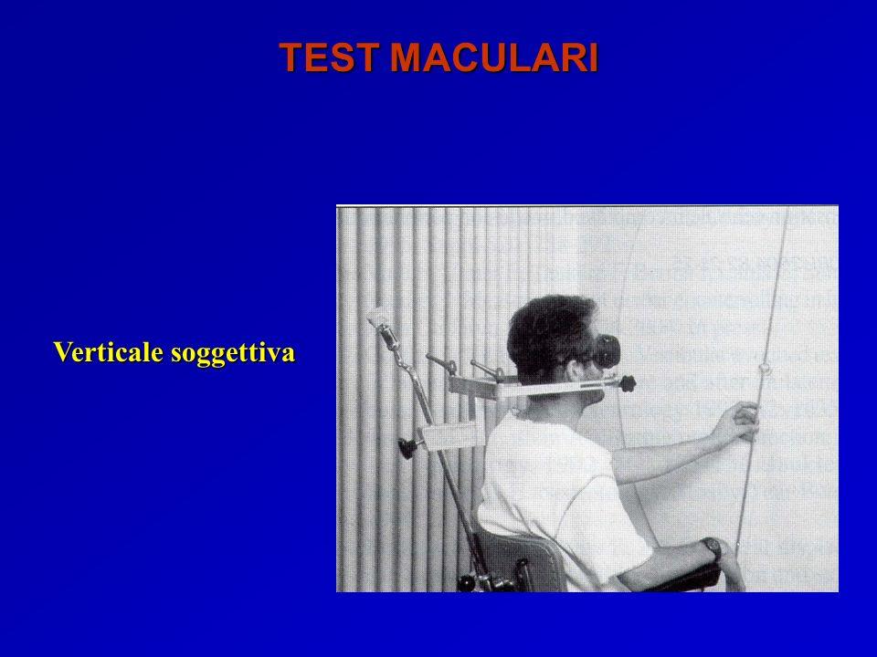 Verticale soggettiva TEST MACULARI