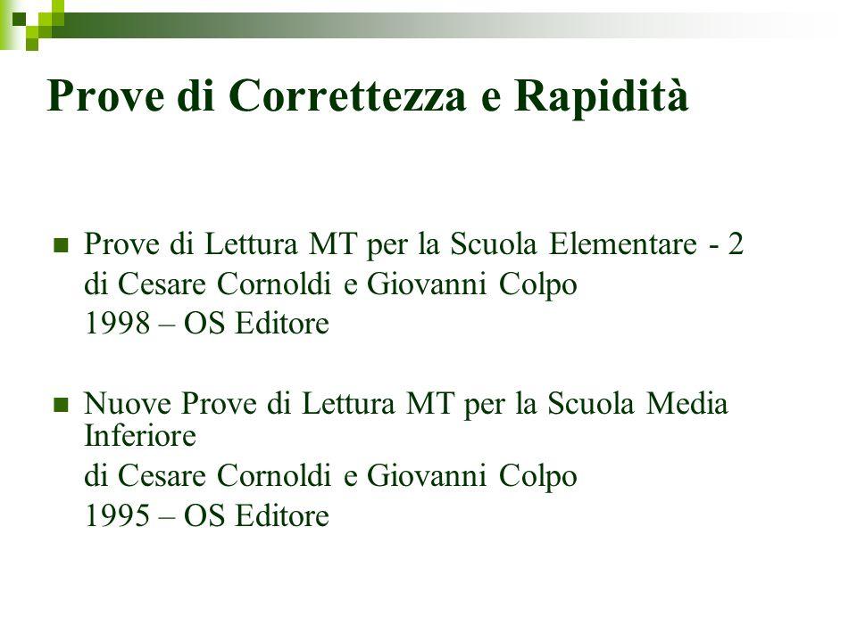 Prove di Correttezza e Rapidità Prove di Lettura MT per la Scuola Elementare - 2 di Cesare Cornoldi e Giovanni Colpo 1998 – OS Editore Nuove Prove di