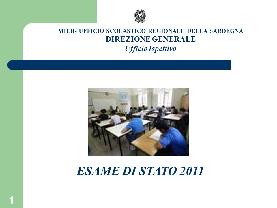 1 MIUR- UFFICIO SCOLASTICO REGIONALE DELLA SARDEGNA DIREZIONE GENERALE Ufficio Ispettivo ESAME DI STATO 2011