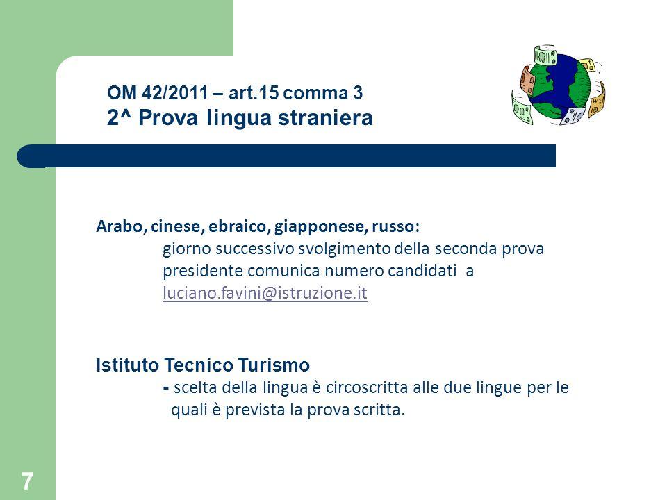 8 OM 42/2011 – art.15 comma 4.2/4.3 Terza prova Accertamento delle lingue: due possibilità di scelta a.