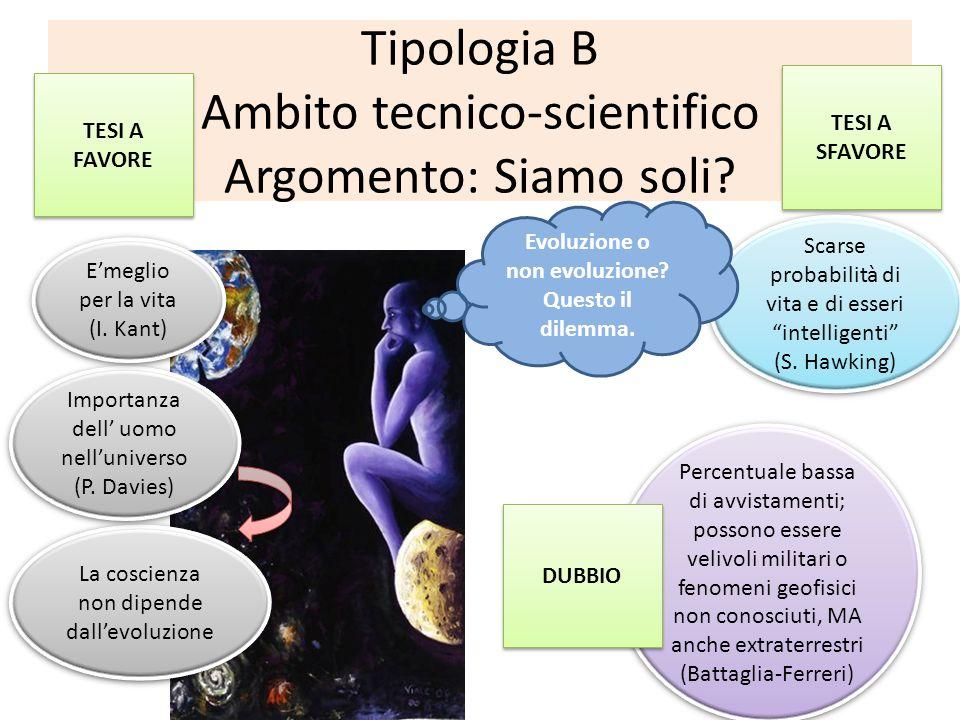 Tipologia B Ambito tecnico-scientifico Argomento: Siamo soli? Scarse probabilità di vita e di esseri intelligenti (S. Hawking) Scarse probabilità di v