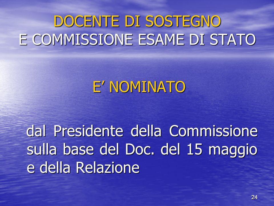 24 DOCENTE DI SOSTEGNO E COMMISSIONE ESAME DI STATO E NOMINATO E NOMINATO dal Presidente della Commissione sulla base del Doc.