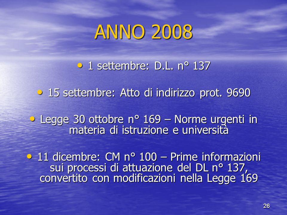 26 ANNO 2008 1 settembre: D.L.n° 137 1 settembre: D.L.