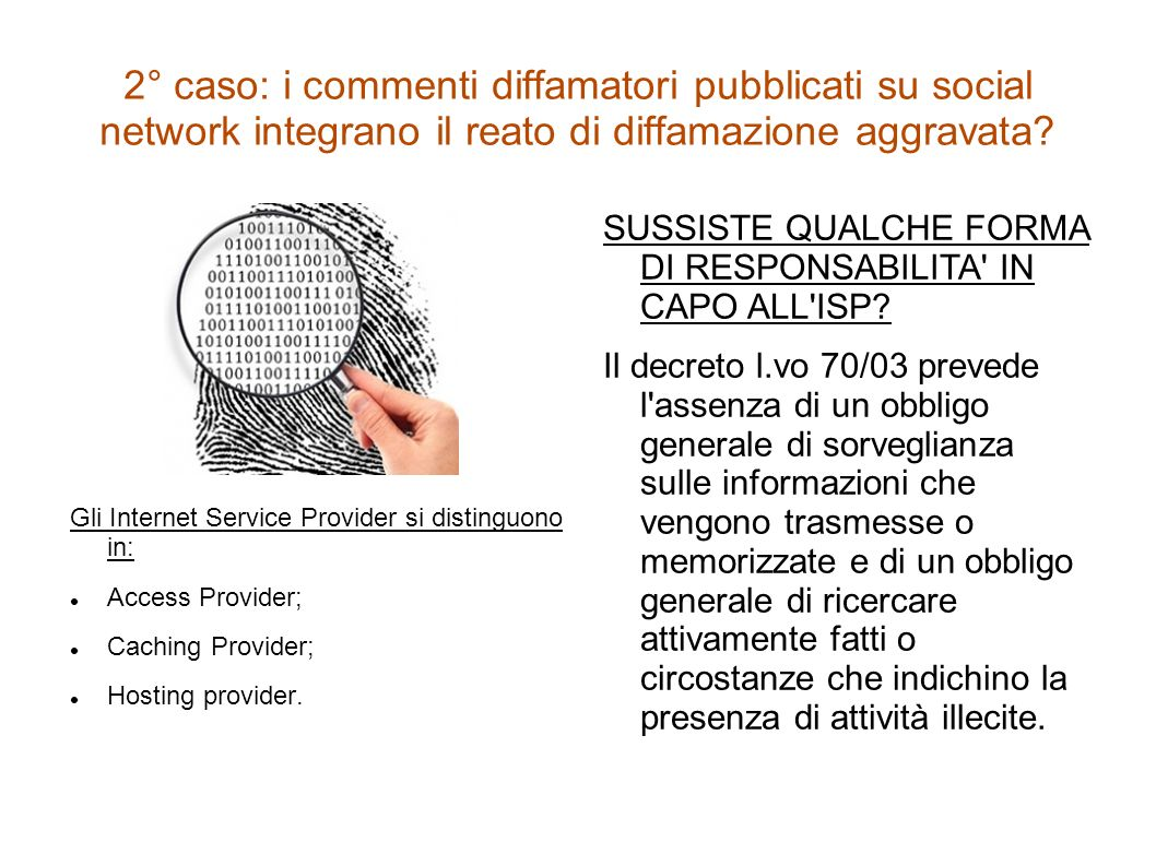 2° caso: i commenti diffamatori pubblicati su social network integrano il reato di diffamazione aggravata? Gli Internet Service Provider si distinguon