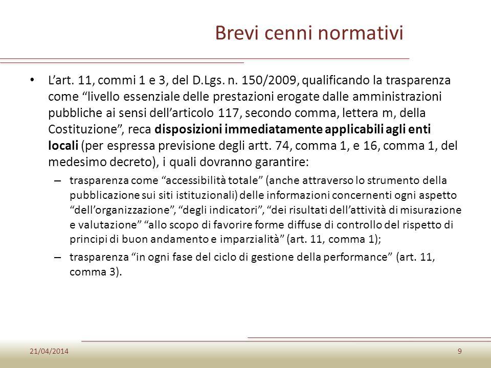 Brevi cenni normativi Lart. 11, commi 1 e 3, del D.Lgs. n. 150/2009, qualificando la trasparenza come livello essenziale delle prestazioni erogate dal