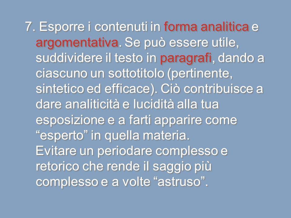 7.Esporre i contenuti in forma analitica e argomentativa.