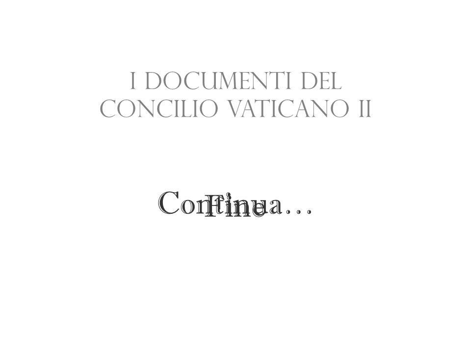 Fine I documenti del Concilio Vaticano II Continua…