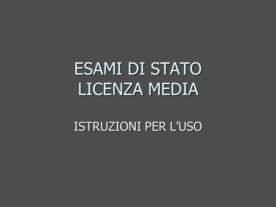 ESAMI DI STATO LICENZA MEDIA ISTRUZIONI PER LUSO