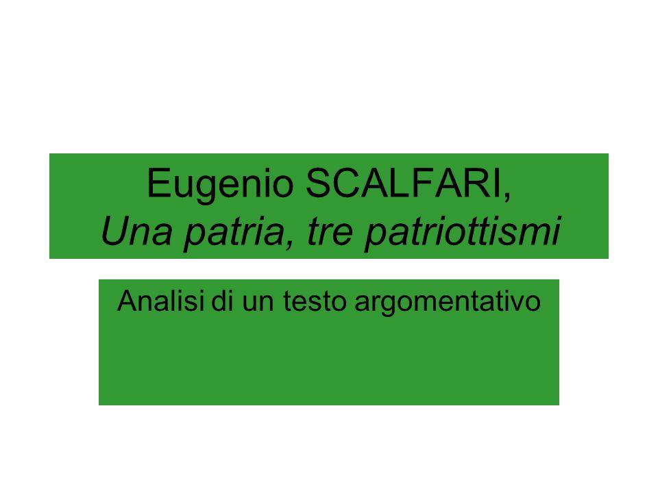 Eugenio SCALFARI, Una patria, tre patriottismi Analisi di un testo argomentativo