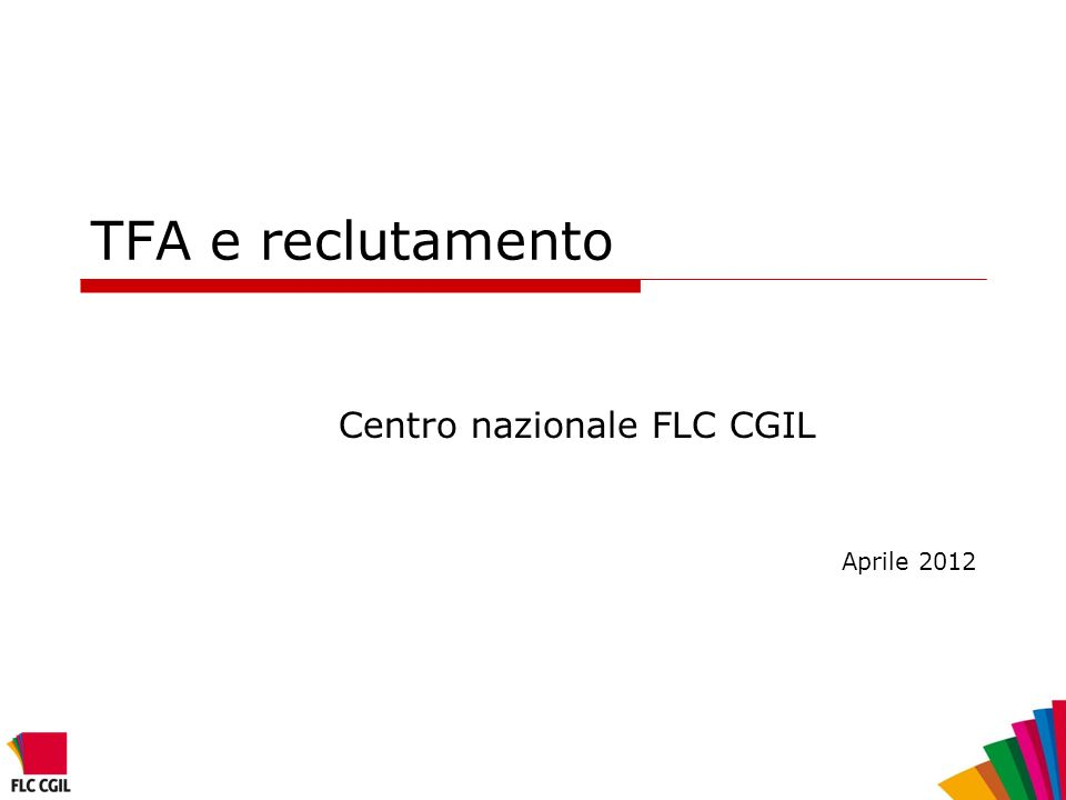 TFA e reclutamento Centro nazionale FLC CGIL Aprile 2012