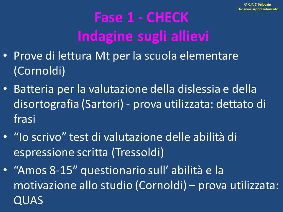 Fase 1 - CHECK Indagine sugli allievi Prove di lettura Mt per la scuola elementare (Cornoldi) Batteria per la valutazione della dislessia e della diso