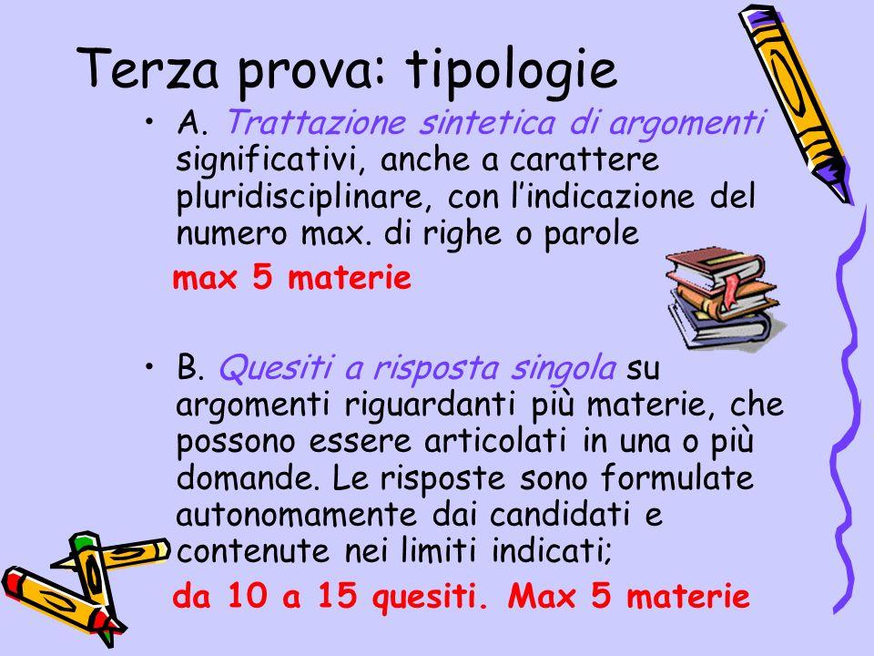 Terza prova: tipologie A. Trattazione sintetica di argomenti significativi, anche a carattere pluridisciplinare, con lindicazione del numero max. di r