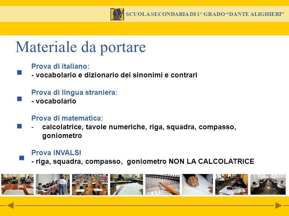 SCUOLA SECONDARIA DI 1° GRADO DANTE ALIGHIERI Prova di italiano: - vocabolario e dizionario dei sinonimi e contrari Prova di lingua straniera: - vocab