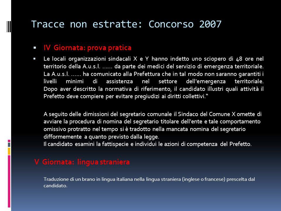 Tracce non estratte: Concorso 2007 IV Giornata: prova pratica Le locali organizzazioni sindacali X e Y hanno indetto uno sciopero di 48 ore nel territ