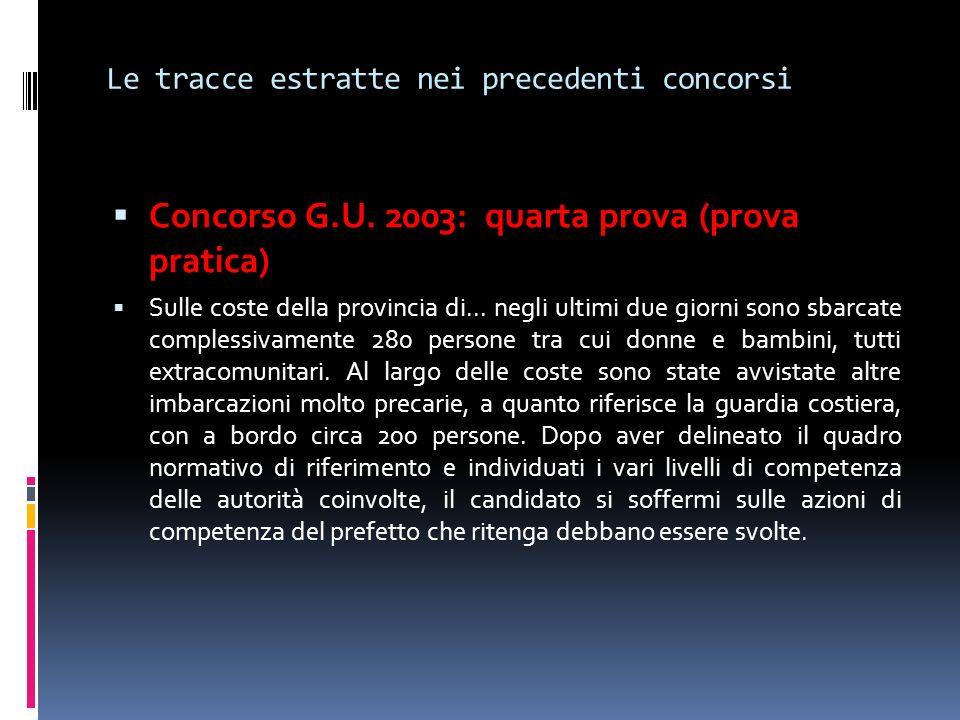 Le tracce estratte nei precedenti concorsi Concorso G.U. 2003: quarta prova (prova pratica) Sulle coste della provincia di... negli ultimi due giorni