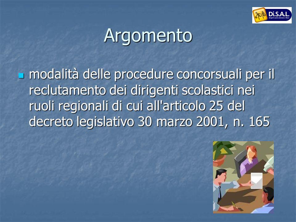 Argomento modalità delle procedure concorsuali per il reclutamento dei dirigenti scolastici nei ruoli regionali di cui all articolo 25 del decreto legislativo 30 marzo 2001, n.