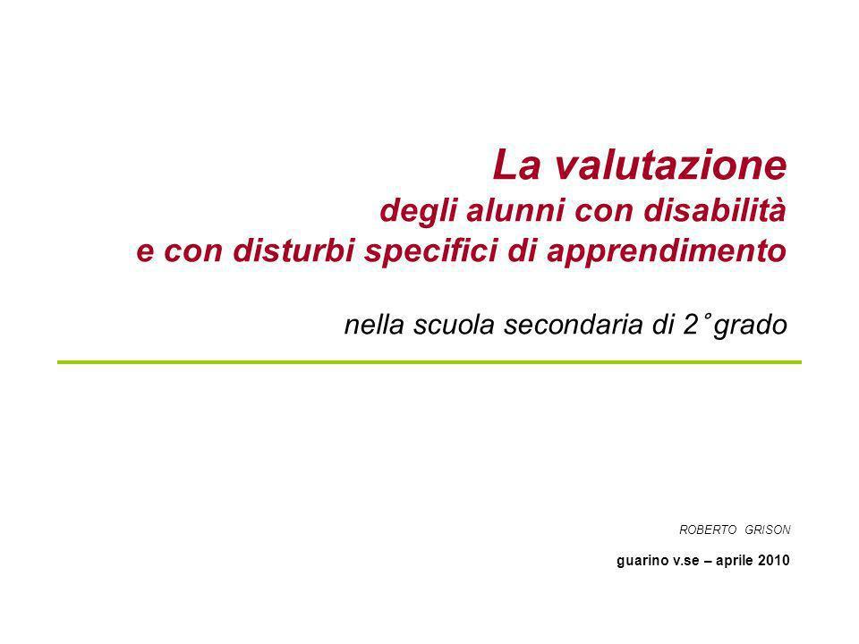 DPR 122 – 2009 art.10 Valutazione degli alunni con difficolta specifica di apprendimento (DSA) 1.