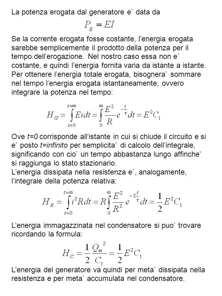 La potenza erogata dal generatore e` data da Se la corrente erogata fosse costante, lenergia erogata sarebbe semplicemente il prodotto della potenza p