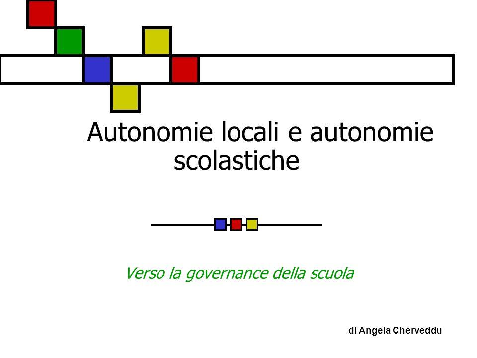 Autonomie locali e autonomie scolastiche Verso la governance della scuola di Angela Cherveddu