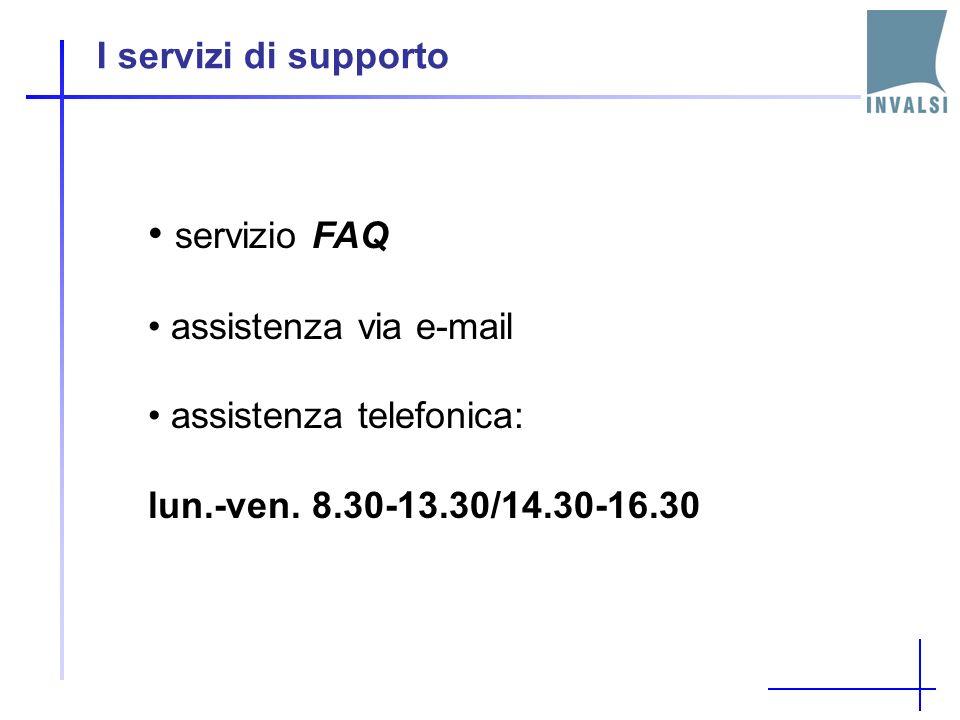 I servizi di supporto servizio FAQ assistenza via e-mail assistenza telefonica: lun.-ven.