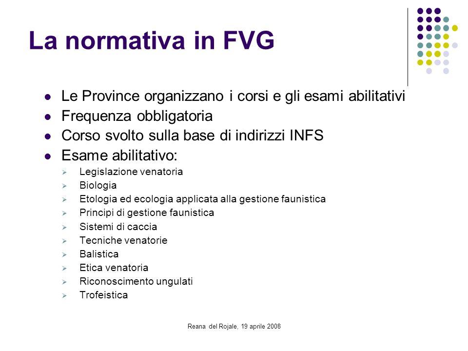 Reana del Rojale, 19 aprile 2008 La normativa in FVG Le Province organizzano i corsi e gli esami abilitativi Frequenza obbligatoria Corso svolto sulla