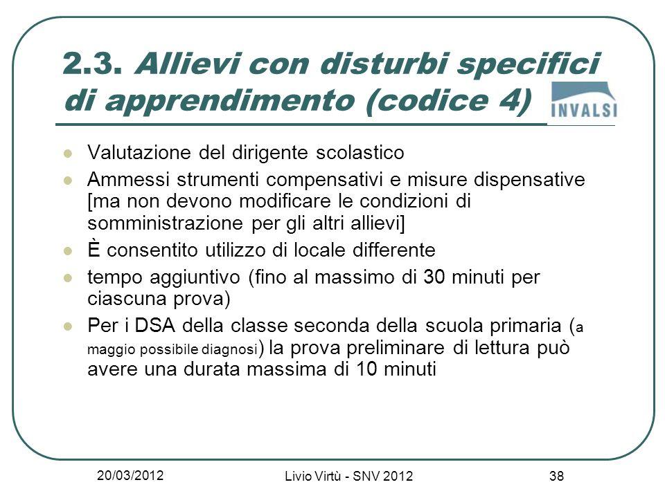 20/03/2012 Livio Virtù - SNV 2012 38 2.3.