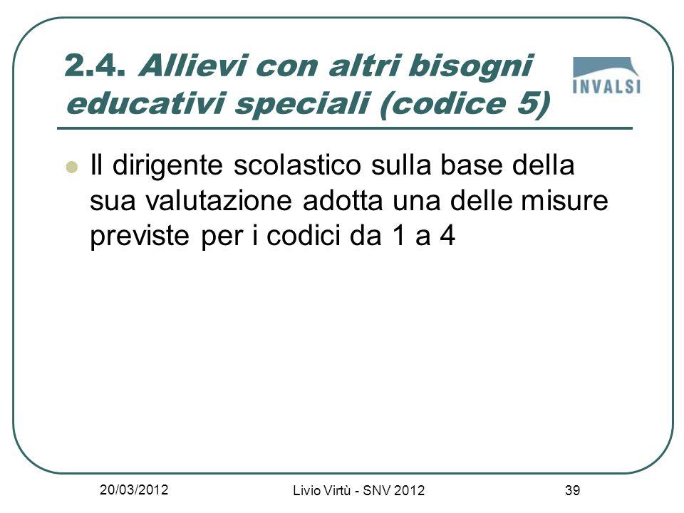 20/03/2012 Livio Virtù - SNV 2012 39 2.4.