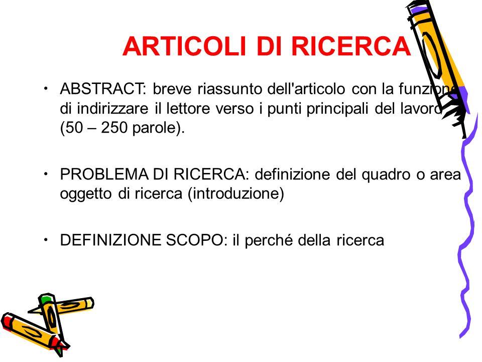 ARTICOLI DI RICERCA ABSTRACT: breve riassunto dell'articolo con la funzione di indirizzare il lettore verso i punti principali del lavoro (50 – 250 pa
