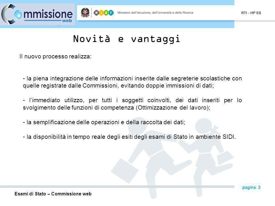 Esami di Stato – Commissione web pagina 14 Commissione Web – Insediamento I verbali saranno aperti in automatico dal sistema e verranno precompilati con tutti i dati previsti.
