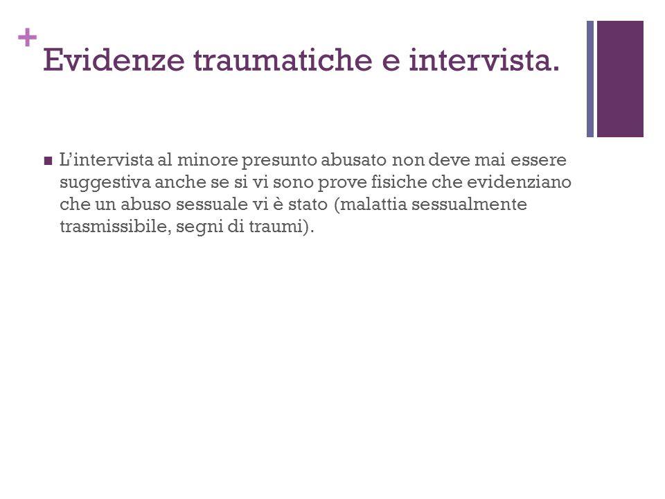 + Evidenze traumatiche e intervista.