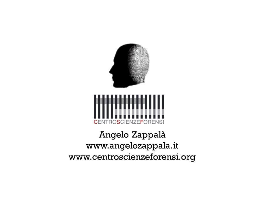 Angelo Zappalà www.angelozappala.it www.centroscienzeforensi.org