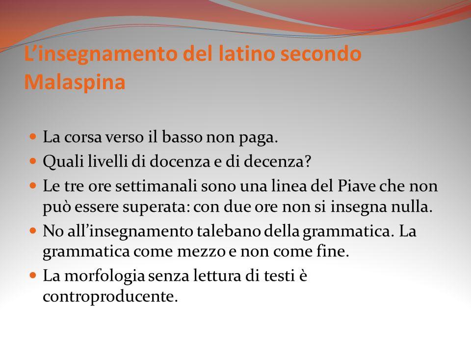Linsegnamento del latino secondo Malaspina La corsa verso il basso non paga.