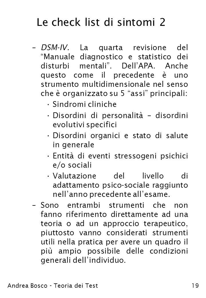 Andrea Bosco - Teoria dei Test19 Le check list di sintomi 2 –DSM-IV. La quarta revisione del Manuale diagnostico e statistico dei disturbi mentali. De