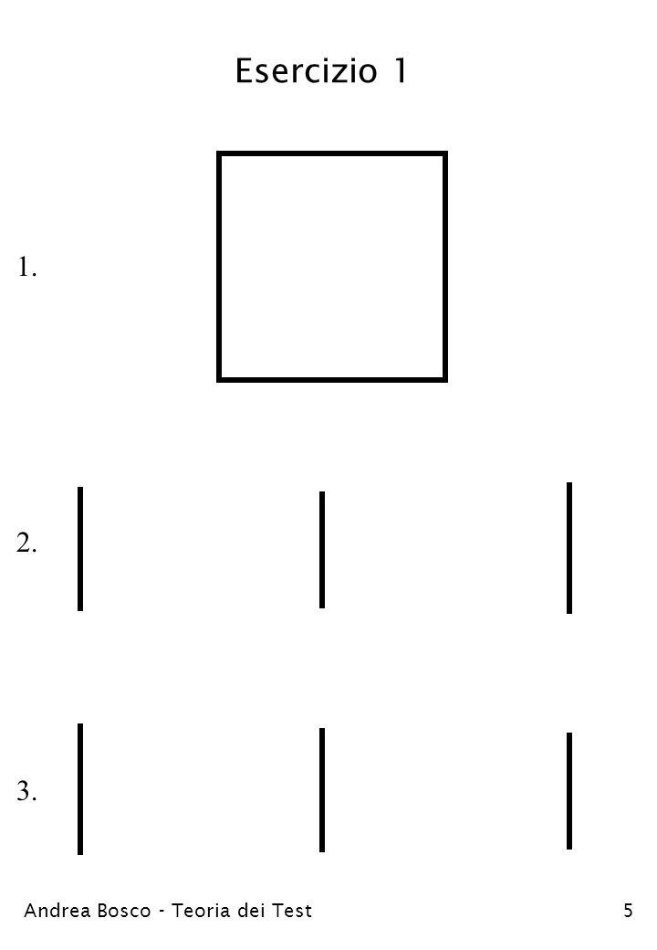 Andrea Bosco - Teoria dei Test5 Esercizio 1 1. 2. 3.