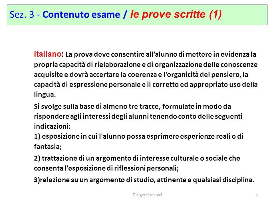 Dirigenti tecnici 9 italiano: La prova deve consentire allalunno di mettere in evidenza la propria capacità di rielaborazione e di organizzazione dell