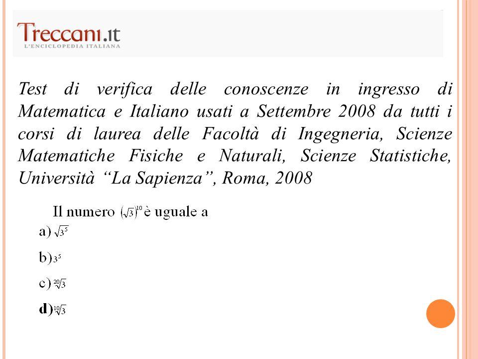 Test di verifica delle conoscenze in ingresso di Matematica e Italiano usati a Settembre 2008 da tutti i corsi di laurea delle Facoltà di Ingegneria,