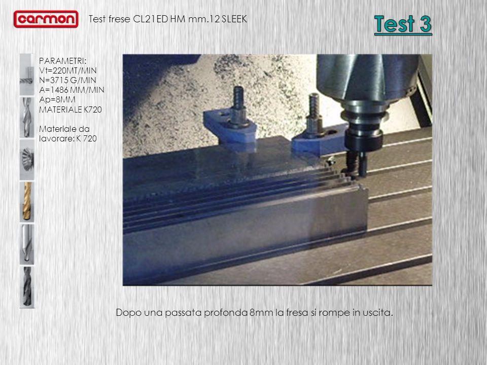 Test frese CL21ED HM mm.12 SLEEK PARAMETRI: Vt=220MT/MIN N=3715 G/MIN A=1486 MM/MIN Ap=8MM MATERIALE K720 Materiale da lavorare: K 720 Dopo una passat